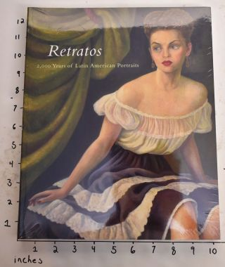 Retratos: 2,000 Years of Latin American portraits. Elizabeth P. Benson