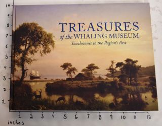 Treasures of the Whaling Museum: Touchstones to the Region's Past. James Russell