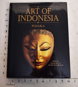 Art of Indonesia From the Collections of the National Museum. Bambang Sumadio