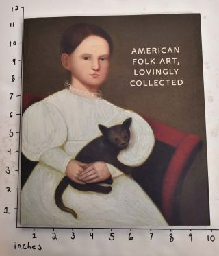 American Folk Art, Lovingly Collected. Paul D'Ambrosio, Matthias Waschek, Elizabeth Stillinger