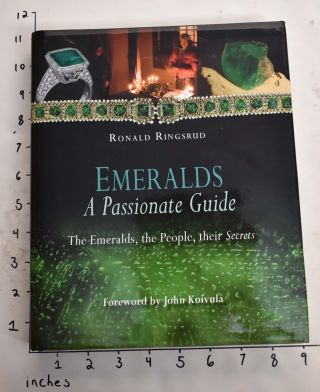 Emeralds: A Passionate Guide; The Emeralds, the People, their Secrets. Ronald Ringsrud