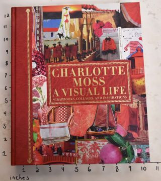 Charlotte Moss: A Visual Life. Candy Pratts Price, Alexa Hampton, Deeda Blair