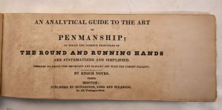 An Analytical Guide to the Art of Penmanship: In Which the Correct Principles of the Round and Running Hands are Systematized and Simplified: Designed To teach This Important and Elegant Art with the Utmost Facility