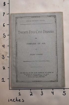 Twenty-Five Cent Dinners for Families of Six. Juliet Corson