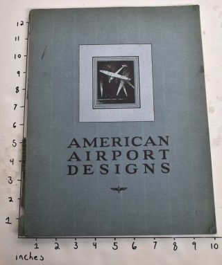 American Airport Designs, containing 44 prize winning and other drawings from the Lehigh airports...