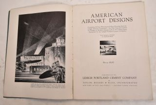 American Airport Designs, containing 44 prize winning and other drawings from the Lehigh airports competition, the first national contest of modern airport held in the United States