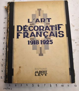 L'ART DECORATIF FRANCAIS 1918-1925: Recueil de Documents. Fernand David, Leon Deshairs, Preface,...