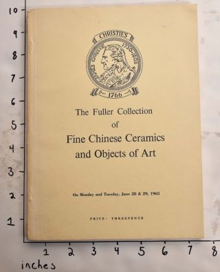 The Fuller Collection of Fine Chinese Ceramics and Objects of Art