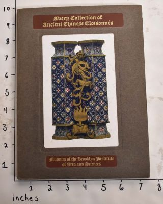 CATALOGUE OF THE AVERY COLLECTION OF ANCIENT CHINESE CLOISONNES. W. H. Goodyear, John Getz, Preface, Catalogue.