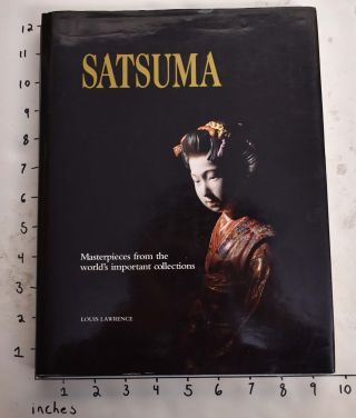 Satsuma: Masterpieces from the World's Important Collections. Louis Lawrence.