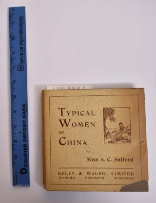 Typcial Women of China: Translated from a Popular Native Work on the Virtues, Words, Deportment,...