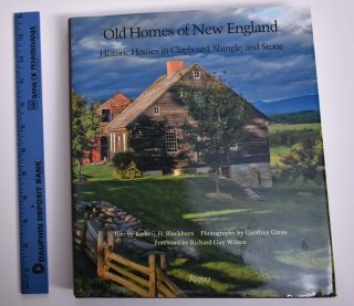 Old Homes of New England: Historic Houses in Clapboard, Shingle, and Stone. Roderic H. Blackburn