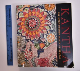 Kantha: The Embroidered Quilts of Bengal. Darielle Mason, Pika Ghosh