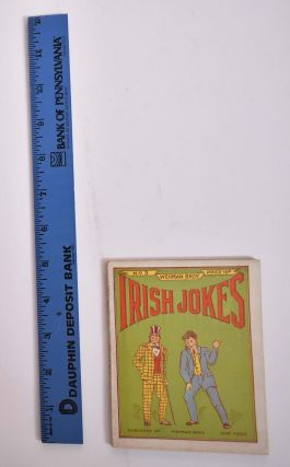 WEHMAN BROS.' IRISH JOKES No. 3 A Collection of New And Original Irish Jokes, Stories, and Rare...
