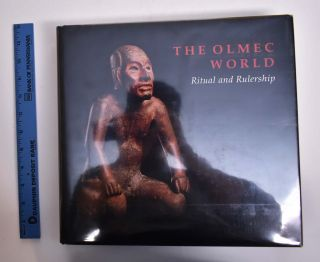 The Olmec World: Ritual and Rulership. Michael D Coe, David A. Freidel, Richard A. Diehl