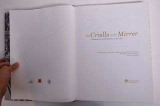 The Criollo in the Mirror: Celebration and Identity, 1521-1821