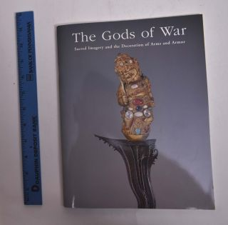 The Gods of War: Sacred Imagery and the Decoration of Arms and Armor. Donald J. LaRocca