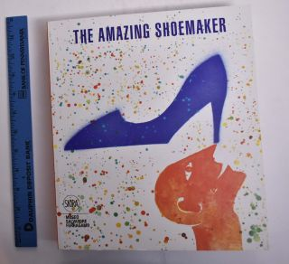 The Amazing Shoemaker: Fairy Tales and Legends About Shoes and Shoemakers. Stefania Ricci
