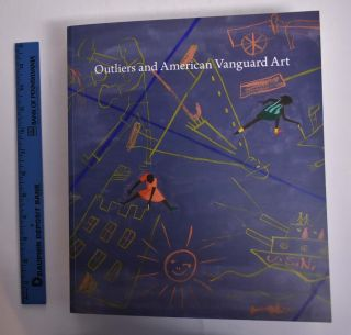 Outliers and American Vanguard Art. Lynne Cooke, Suzanne Perling Hudson, Darby English, Douglas...