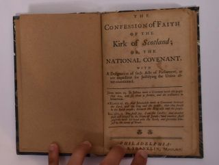 "The Confession of Faith of The King Of Scotland; or, The National Covenant. ( individual section of ""Confession of Faith, the Larger and Shorter Catechisms, with the Scripture Proofs at Large Together with the Sum of Saving Knowledge (Contained in the Holy Scriptures, and held forth in the said Confession and Catechisms) and Practical Use thereof; Covenants National and Solemn League, Acknowledgment of Sins and Engagements to Duties, Directories, Form of Church Government, &c. of Public-Authority in the Church of Scotland. With Acts of Assembly and Parliament, relative to, and approbative of the same."")"