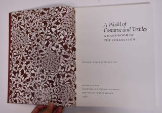 A World of costume and textiles: A handbook of the collection. Susan Anderson Hay