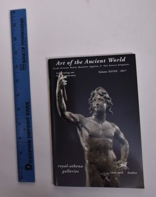 Art of the Ancient World: Volume XXVIII - Celebrating our 75th Anniversary. Jerome M. Eisenberg,...