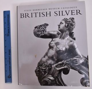 British Silver: State Hermitage Museum Catalogue. M. N. Lopato