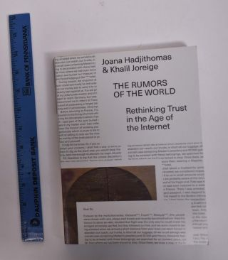 The Rumors of the World: Rethinking Trust in the Age of the Internet. Joana Hadjithomas, Khalil...