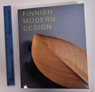 Finnish Modern Design: Utopian Ideals and Everday Realities, 1930-1997. Marianne Aav, Nina...