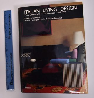 Italian Living Design: Three Decades of Interior Decoration, 1960-1990. Giuseppe Raimondi