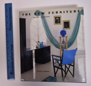 The New Furniture: Trends + Traditions. Peter Dormer