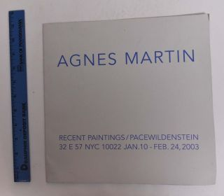 Agnes Martin: Recent Paintings. January 10 to February 24 NY: PaceWildenstein, 2003.