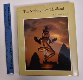 The Sculpture of Thailand. Theodore Bowie, Subhadradis Diskul, A B. Griswold