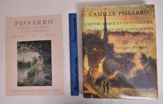 Camille Pissarro: L'Oeuvre Grave et Lithographie/ The Etchings and Lithographs: Catalogue...