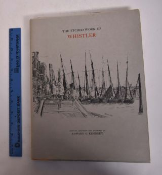The Etched Work of Whistler. Edward G. Kennedy