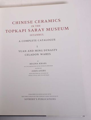 Chinese Ceramics in the Topkapi Saray Museum, Istanbul: A Complete Catalogue [3-Volume Set]