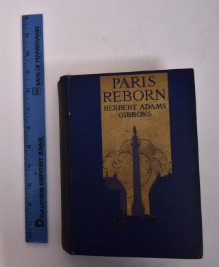 Paris Reborn: A Study in Civic Psychology. Herbert Adams Gibbons