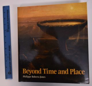 Beyond Time and Place: Non-Realist Painting in the Nineteenth Century. Philippe Roberts-Jones