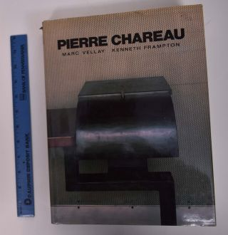 Pierre Chareau: Architect and Craftsman, 1883-1950. Marc Vellay, Kenneth Frampton