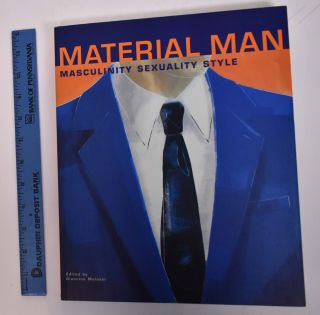 Material Man: Masculinity, Sexuality , Style. Giannino Malossi