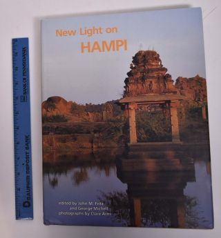 New Light on Hampi: Recent Research at Vijayanagara. John M. Fritz, George Michell