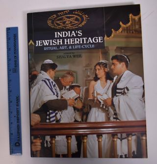 India's Jewish Heritage: Ritual, Art, and Life-Cycle. Shalva Weil