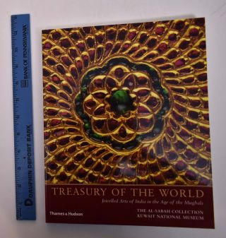Treasury of the World: Jewelled Arts of India in the Age of the Mughals. Manuel Keene, Salam Kaoukji