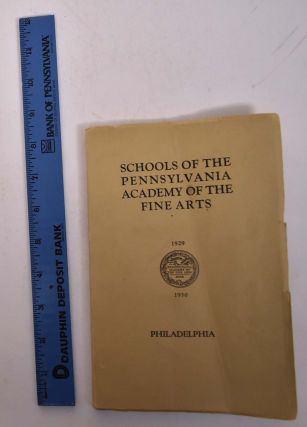 Schools of The Pennsylvania Academy of The Fine Arts: 1928-1929. Pennsylvania Academy of the...