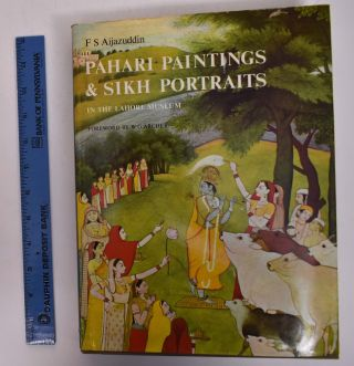 Pahari Paintings and Sikh Portraits in the Lahore Museum. F. S. Aijazuddin, W G. Archer