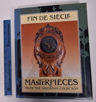 Fin de Siecle Masterpieces from the Silverman Collection. Alastair Duncan