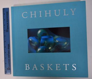 Chihuly Baskets. Dale Chihuly