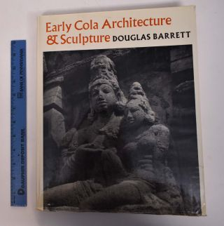 Early Cola Architecture & Sculpture, 866-1014 A.D. Douglas Barrett