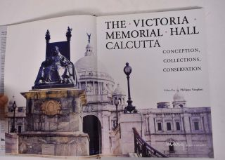 The Victoria Memorial Hall, Calcutta: Conception, Collections, Conservation