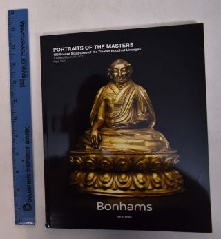Portraits of the Masters: 108 Bronze Sculptures of the Tibetan Buddhist Lineages. Bonhams